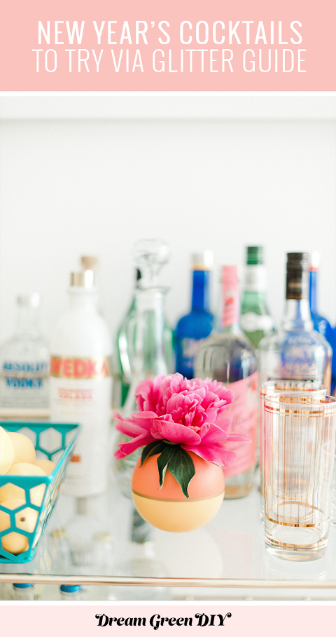 A Roundup of New Years Cocktails To Try Via @GlitterGuide | dreamgreendiy.com