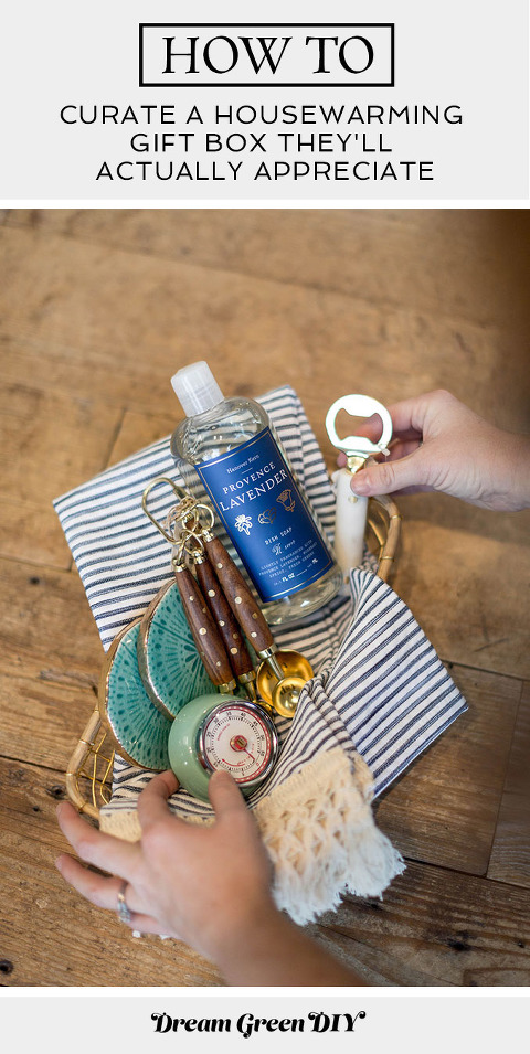 How To Curate A Housewarming Gift Box They Will ACTUALLY Appreciate | dreamgreendiy.com
