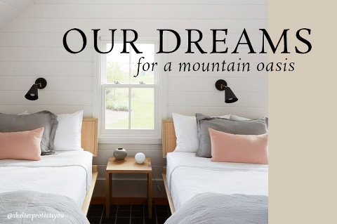 Our Dreams For A Mountain Oasis